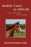 Horse Tails by 									   Shiloh ...Enters a Horse Show ...Goes Camping